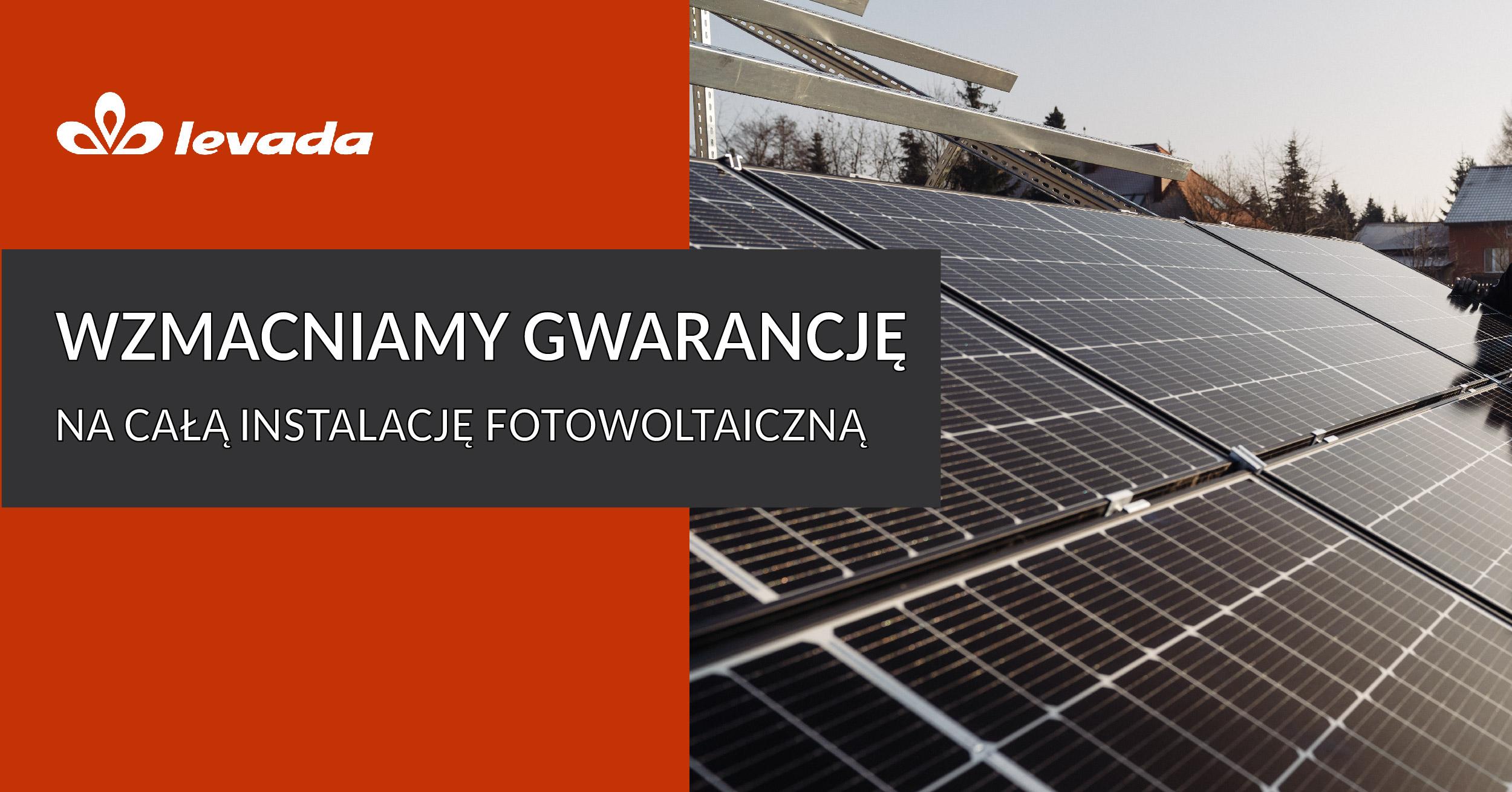 Wzmacniamy podstawową gwarancję na instalację fotowoltaiczną